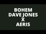 DAVE JONES x AERIS - BOGEM
