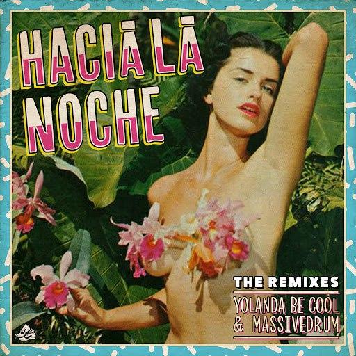 Yolanda Be Cool альбом Hacia La Noche (The Remixes)