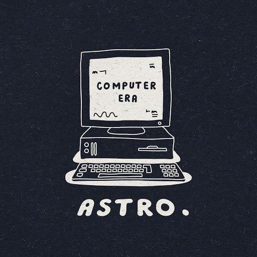 Astro album Computer Era (Deluxe Version)