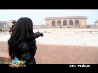 Özlem tunca ile dünyayı geziyorum - pakistan - lahor.  дөнья гизәм. пакъстан - лахор шәһәре.