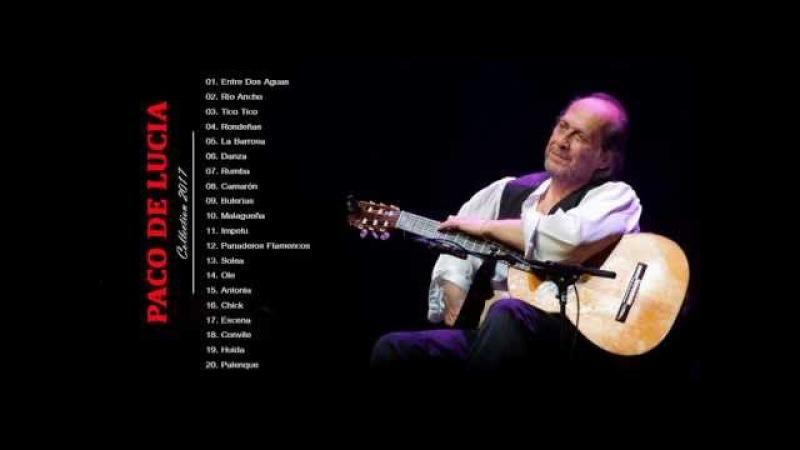 Best Songs of Paco De Lucia ♪ღ♫ Paco De Lucia Playlist