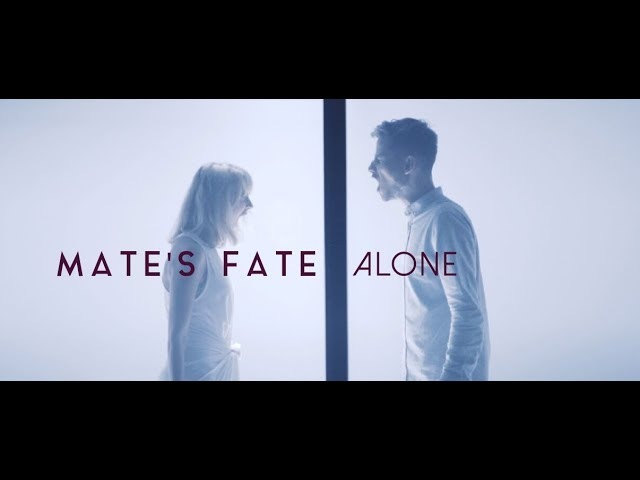 Mate's Fate - Alone (Official Music Video)