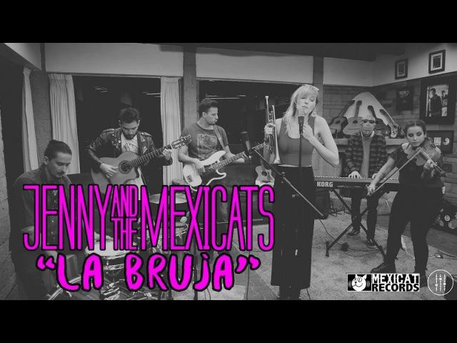 Jenny and The Mexicats Ft. La Roqueta - La Bruja