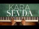 Kara Sevda OST -Kokun hala tenimde Piano Cover мелодия из сериала Черная любовь на пианино2