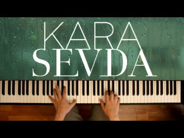 Kara Sevda OST -Kokun hala tenimde Piano Cover | мелодия из сериала Черная любовь на пианино2