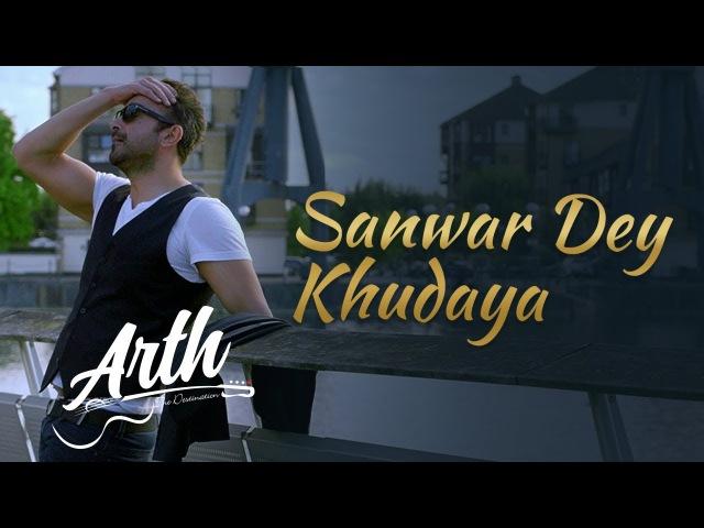 Sanwar De Khudaya Full Video Song | Arth The Destination | Shaan Shahid, Humaima Malik, Uzma Hassan