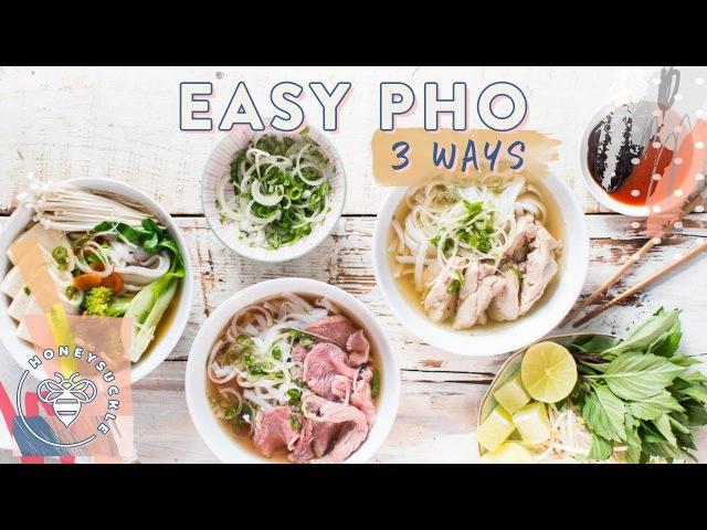 Easy Pho 3 Ways! Beef, Chicken, Veggie