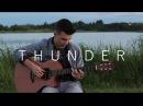 Thunder - Imagine Dragons (Fingerstyle Guitar Cover by Vadim Kobal)