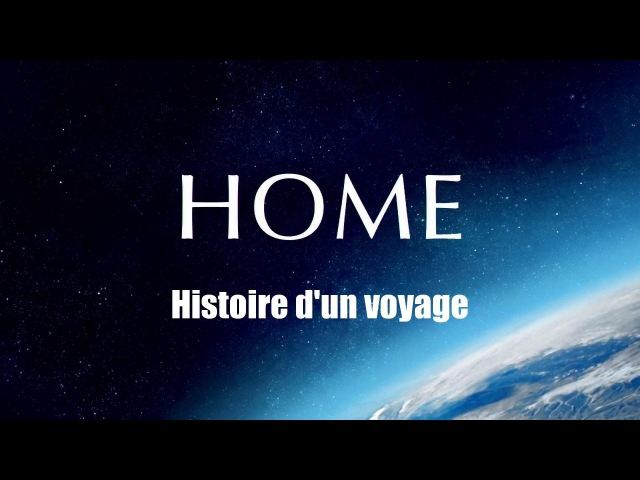ДОМ История одного путешествия (HOME Histoire d'un voyage) Часть 1-2 (2009) ljv bcnjhbz jlyjuj gentitcndbz (home histoire d'un v