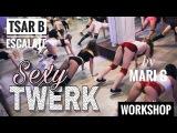 Sexy Twerk Workshop by MARI G - Backstage + Choreography - Tsar B - Escalate