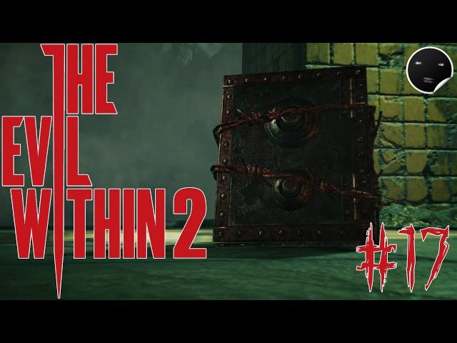 The Evil Within 2 прохождение игры на русском 17 | Зло Внутри 2 - Старые Знакомые