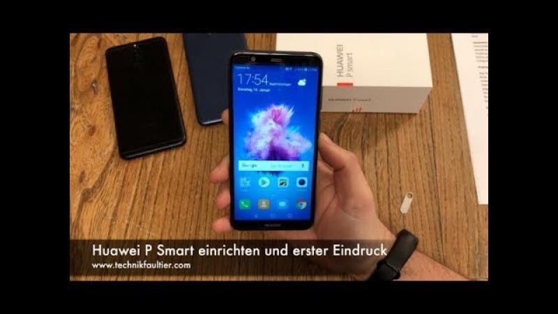 Huawei P Smart einrichten und erster Eindruck