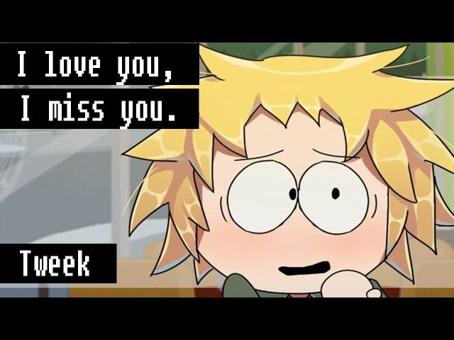 I Love you, I miss you Meme - South Park - Tweek