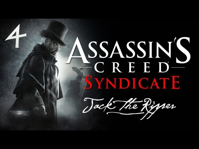 Assassin's Creed: Syndicate «Jack The Ripper» 4. Почти как леди