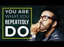 You Are What You Repeatedly Do - SELF DISCIPLINE MOTIVATION