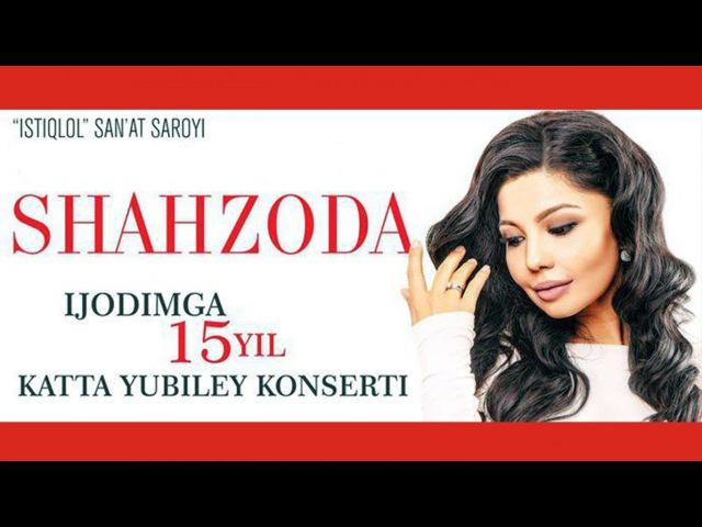 Shahzoda - Ijodimga 15 yil nomli konsert dasturi | Шахзода - Концерт дастури 2015