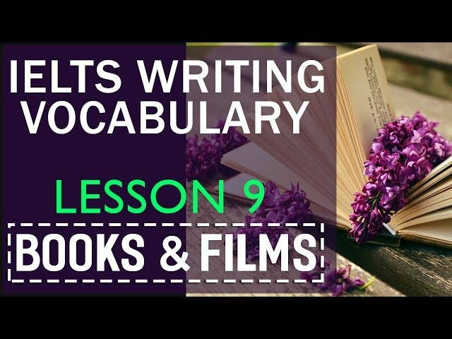 IELTS writing vocabulary by topics : Lesson 9 Books and Films