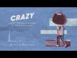 Lost Frequencies &amp Zonderling - Crazy (Mr. Belt &amp Wezol remix)