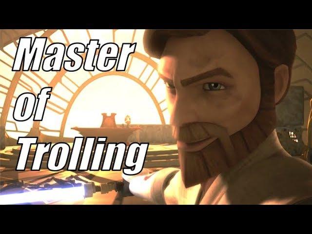 Obi Wan Kenobi Master of Trolling
