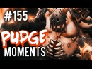 Dota 2 Pudge Moments Ep. 155