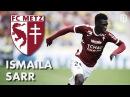 Ismaïla Sarr ● Goals, Skills Assists ● Metz ● 2016/17 ● HD