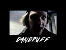 Dandruff ft. REB and VoDkA (MV)