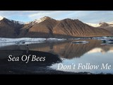 Sea Of Bees - Don't Follow Me (Official Video)