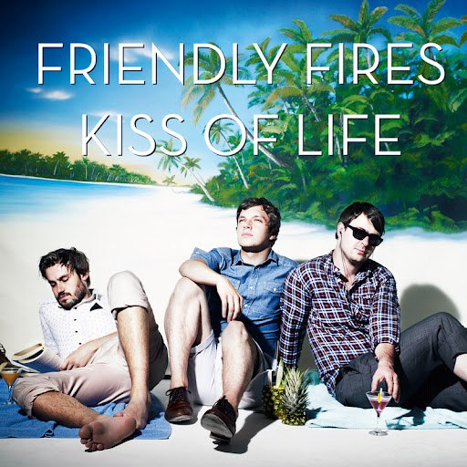Friendly Fires альбом Kiss Of Life