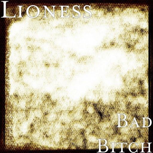 Lioness альбом Bad Bitch