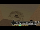 TO BE CONTINUED MINECRAFT