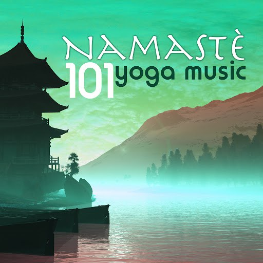 Namaste альбом Namaste 101 - Yoga Music for Yoga Classes, Massage and Meditation, Ocean Waves Songs for Relaxation