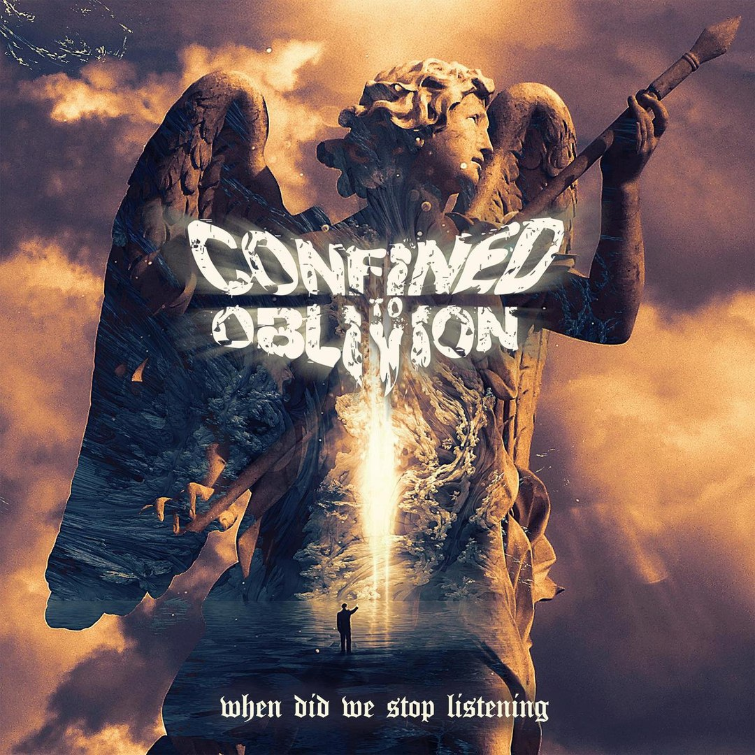 Confined to Oblivion - When Did We Stop Listening [EP] (2018)