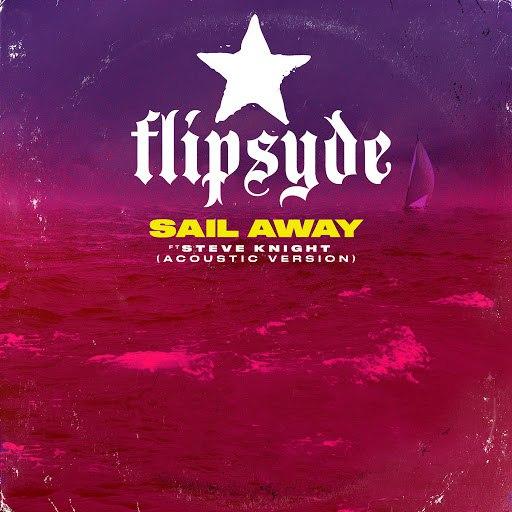 Flipsyde альбом Sail Away (Acoustic) [feat. Steve Knight]