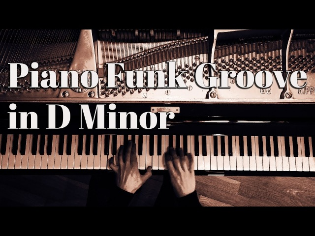 Piano Funk Groove in D minor (played by Stefan Lechner)