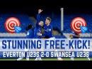STUNNING FREE-KICK: EVERTON U23S 2-0 SWANSEA U23S