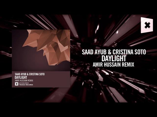Saad Ayub Cristina Soto - Daylight (Amir Hussain Remix) Amsterdam Trance