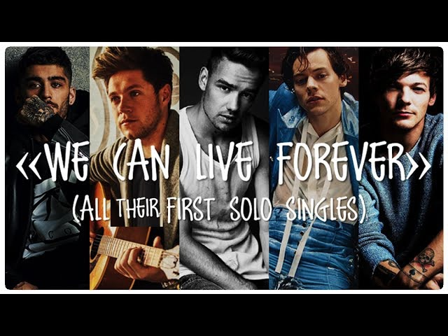 1D We Can Live Forever (All Their First Solo Singles Mashup By Blanter Co)