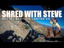 SHRED WITH STEVE - Rocky, Rough, Relentless Downhill - Bootleg Canyon