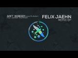 Felix Jaehn ft Jasmine Thompson - Ain't Nobody (Loves Me Better) The Dealer Remix