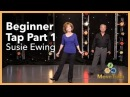 Beginner Tap Dance with Susie and Joe (Part 1 of 5)