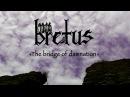 BRETUS - The Bridge of Damnation (New song 2018)