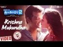 Kalakalappu 2 | Krishna Mukundha Video | Hiphop Tamizha | Jiiva, Jai, Nikki Galrani, Catherine Tresa