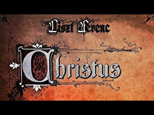 Liszt - Christus Oratorio (recording of the Century : Antal Dorati)