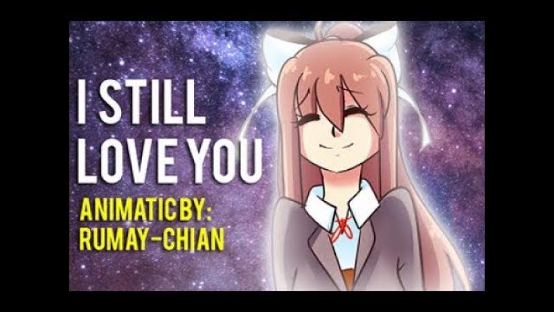 【ANIMATIC】I STILL LOVE YOU (DDLC) -spoiler alert-