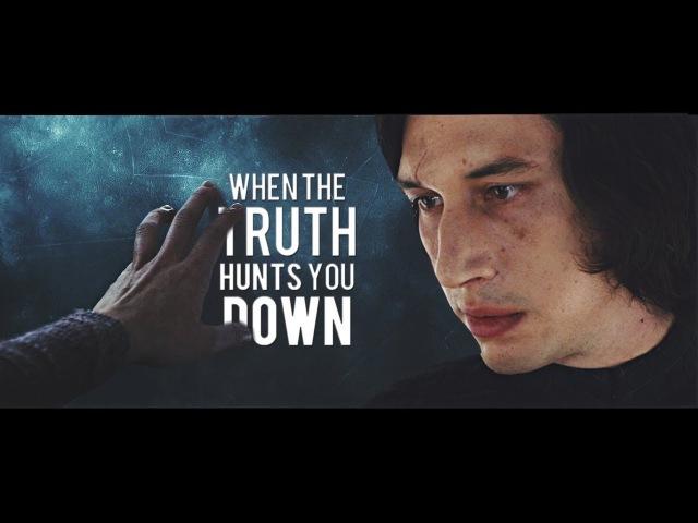 ● Rey Kylo Ren | When the Truth Hunts you Down [30K]