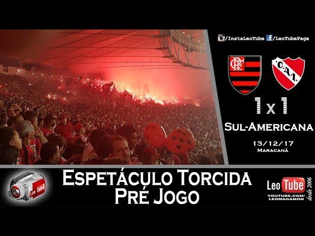 13 12 17 SULA17 Flamengo 1 x 1 Independiente Show da Torcida Pré Jogo gravado no estádio
