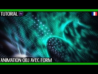 Motion Design avec Trapcode Form Et L'import de Squences OBJ | Tuto Workflow After Effects
