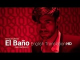 El Bano - Enrique Iglesias &amp Bad Bunny English Translation