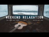 Weekend Relaxation Jazzhop  HipHop  Chillhop