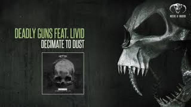 Deadly Guns feat. Livid - Decimate To Dust [MOHDIGI226]